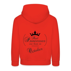 Real Princesses was born in October - Kinder Premium Hoodie