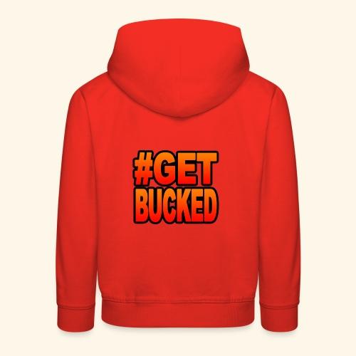 GetBucked - Kids' Premium Hoodie