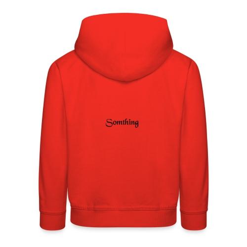 somthing - Kinderen trui Premium met capuchon