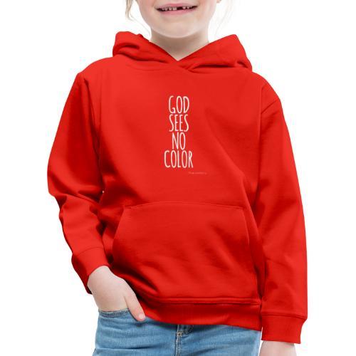GOD SEES NO COLOR / white - Kinder Premium Hoodie