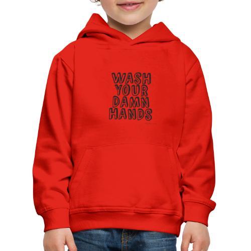 Wash Hands - Kinder Premium Hoodie