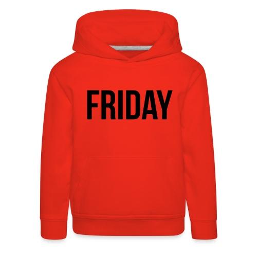 Friday - Kids' Premium Hoodie