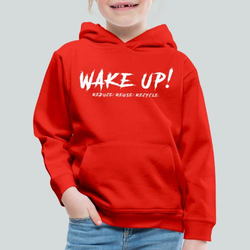 Réveille-toi ! Réduis,réutilise&recycle - B - Pull à capuche Premium Enfant