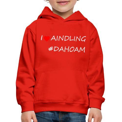 I ❤️ AINDLING #DAHOAM - Kinder Premium Hoodie