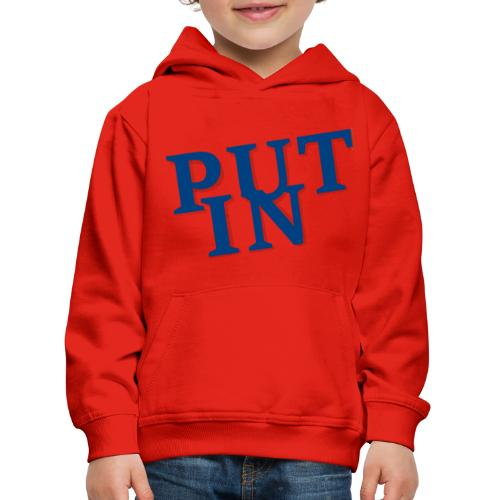 put in - Kinder Premium Hoodie