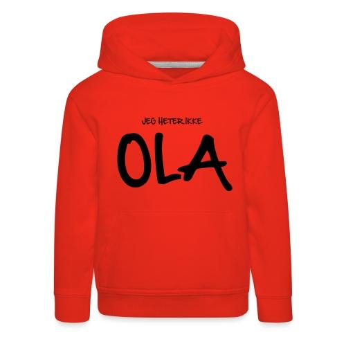 Jeg heter ikke Ola (fra Det norske plagg) - Premium Barne-hettegenser