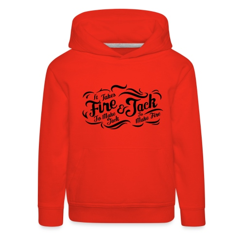 It takes fire to make Jack and Jack to make Fire ! - Pull à capuche Premium Enfant