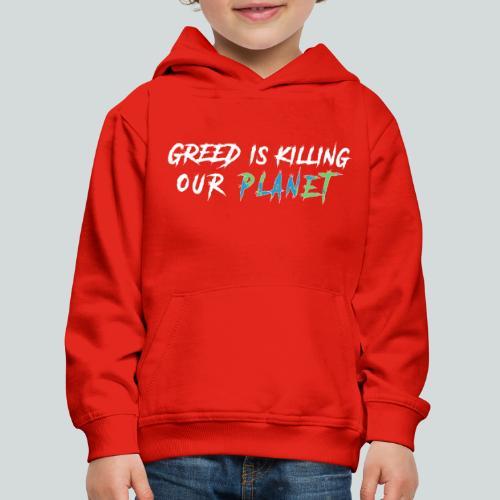 La cupidité tue notre planète! - Pull à capuche Premium Enfant