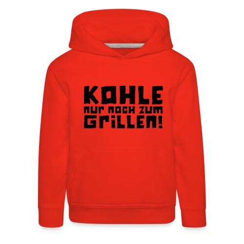Kohle nur noch zum Grillen - Logo - Kinder Premium Hoodie