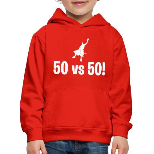 50 vs 50 - Kids' Premium Hoodie