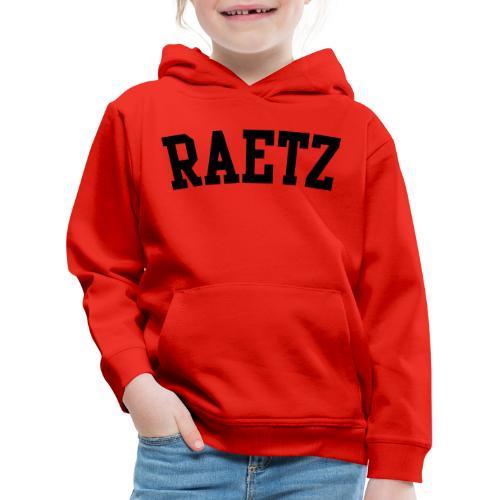 Raetz - Kids' Premium Hoodie
