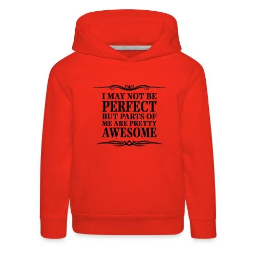 I May Not Be Perfect - Kids' Premium Hoodie