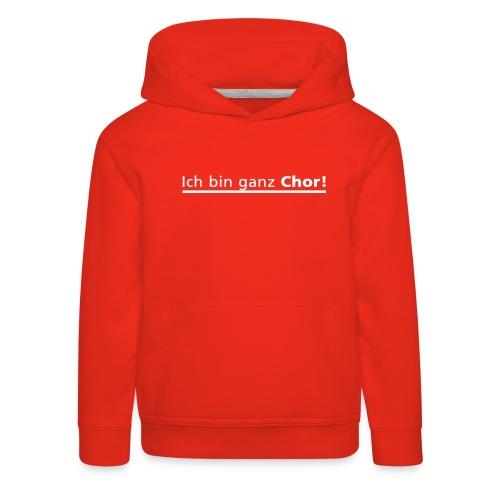 Ich bin ganz Chor - Kinder Premium Hoodie
