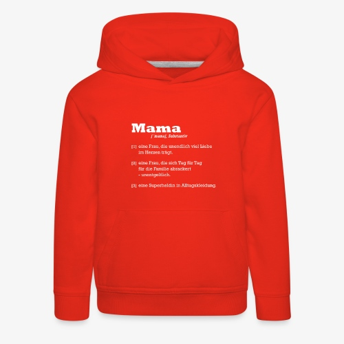 Mutter Mama Bedeutung Muttertagsgeschenk - Kinder Premium Hoodie