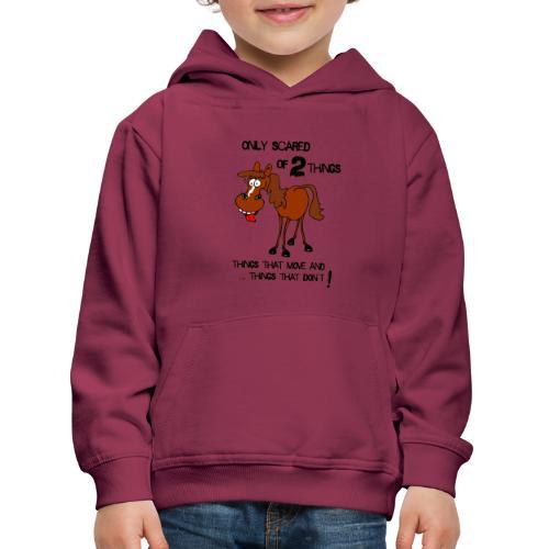 only scared of 2 things - Kinder Premium Hoodie