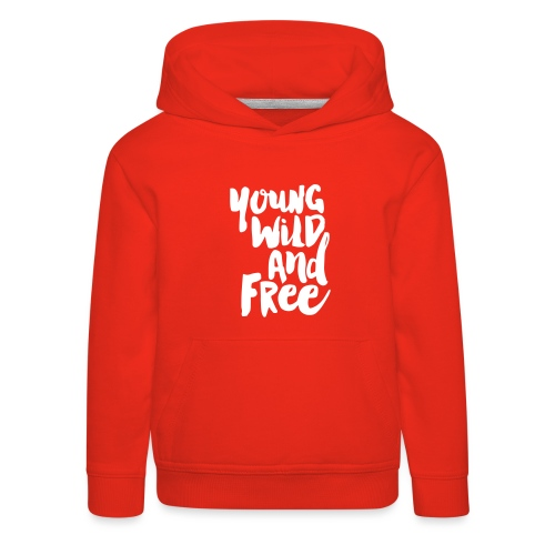 Young wild and free - Kinder Premium Hoodie