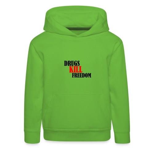 Drugs KILL FREEDOM! - Bluza dziecięca z kapturem Premium