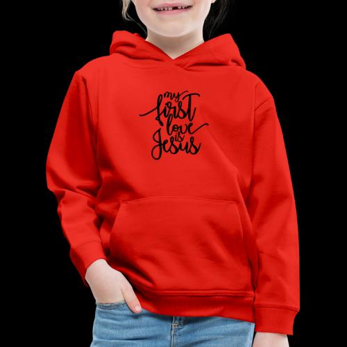 My fist love is Jesus - Kinder Premium Hoodie