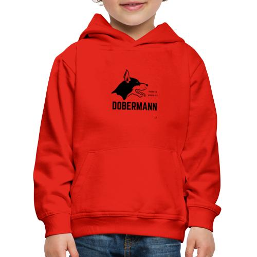 Home is where my Dobermann is ! - Kinder Premium Hoodie