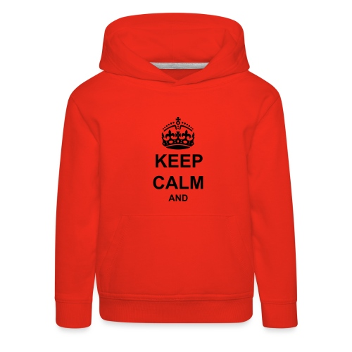 Keep Calm And Your Text Best Price - Kids' Premium Hoodie