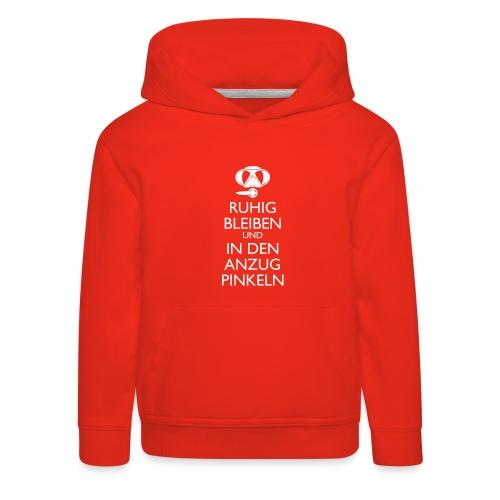 Ruhig bleiben und in den Anzug pinkeln - Kinder Premium Hoodie