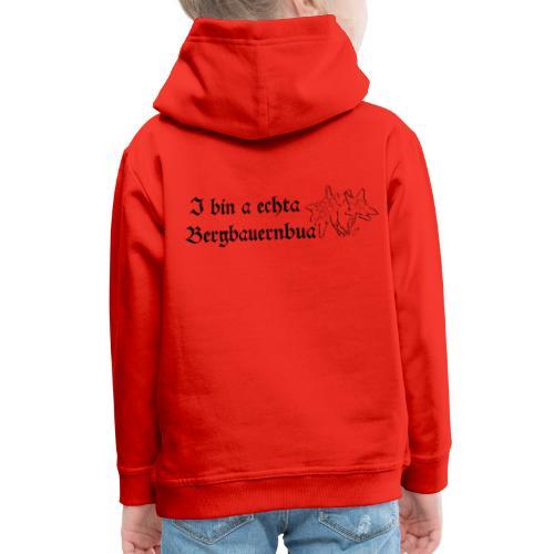 I bin a echta Bergbauernbua - Kinder Premium Hoodie