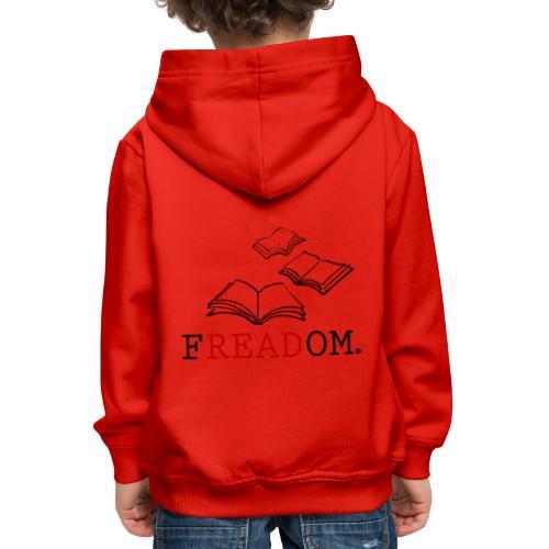 0205 Lesen   Freiheit   Entscheidung   Geschenk - Kids' Premium Hoodie