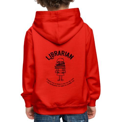 0329 books Funny saying librarian - Kids' Premium Hoodie