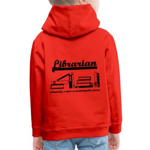 0332 Librarian Cool saying - Kids' Premium Hoodie