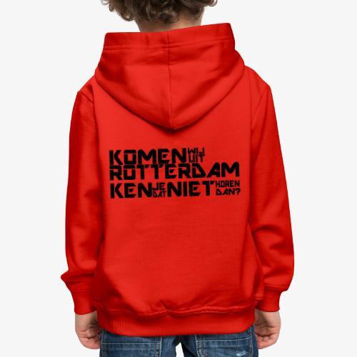 komen wij uit rotterdam - Kinderen trui Premium met capuchon