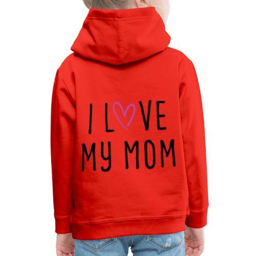 I love my mom Muttertagsgeschenk - Kinder Premium Hoodie