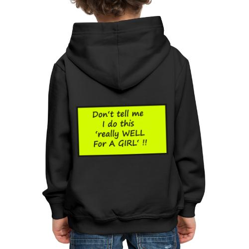 Do not tell me I really like this for a girl - Kids' Premium Hoodie