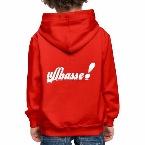 uffbasse! - Kinder Premium Hoodie