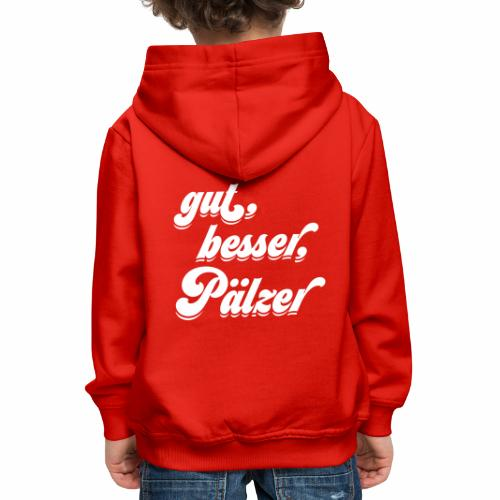 gut, besser, Pälzer - Kinder Premium Hoodie