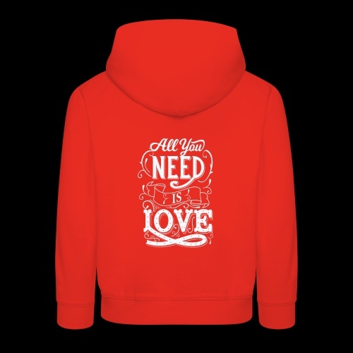 All You Need Is Love - Kinder Premium Hoodie