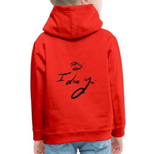 P.s: I Love you - Kinder Premium Hoodie