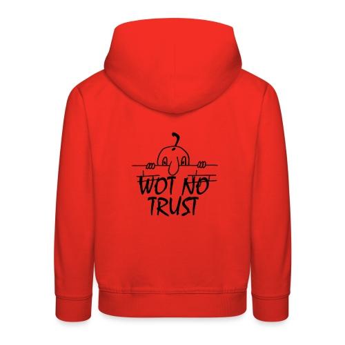 WOT NO TRUST - Kids' Premium Hoodie