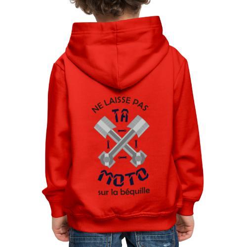 Ne laisse pas ta Moto - Pull à capuche Premium Enfant