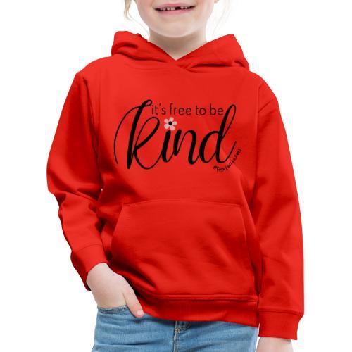 Amy's 'Free to be Kind' design (black txt) - Kids' Premium Hoodie