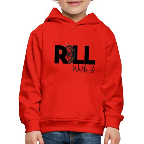 Amy's 'Roll with it' design (black text) - Kids' Premium Hoodie