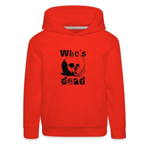 Who's dead - Black - Felpa con cappuccio Premium per bambini