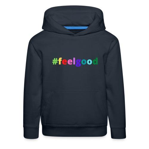 #feelgood - Kinder Premium Hoodie