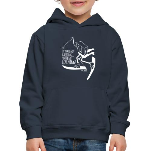 if you're not falling you're not learning - Kids' Premium Hoodie