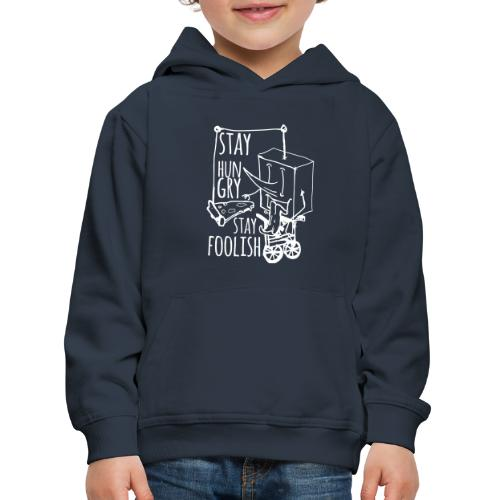 stay hungry stay foolish - Kids' Premium Hoodie