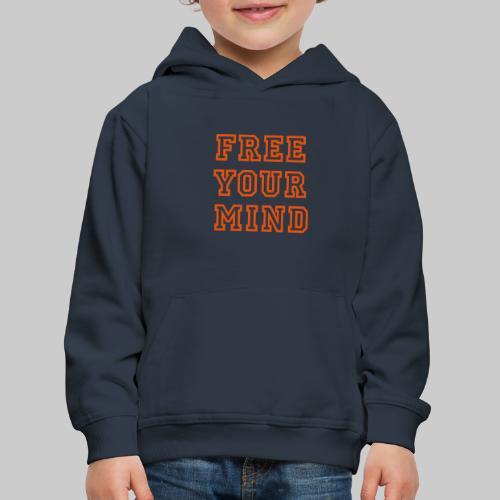 Free Your Mind - Kids' Premium Hoodie