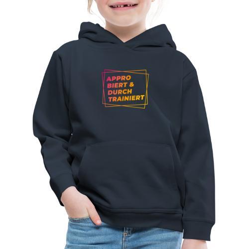 Approbiert & durchtrainiert (DR2) - Kinder Premium Hoodie