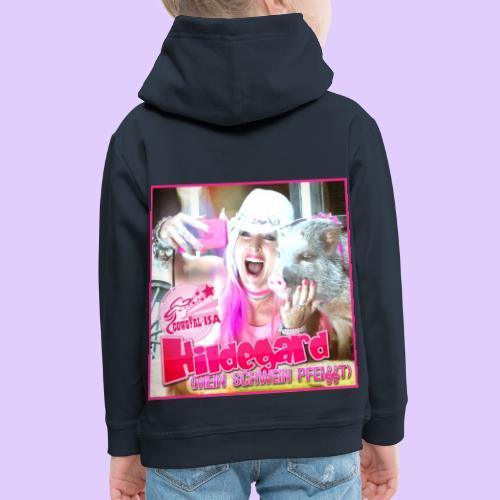 HILDEGARD mein Schwein pfeifft T Shirt - Kinder Premium Hoodie
