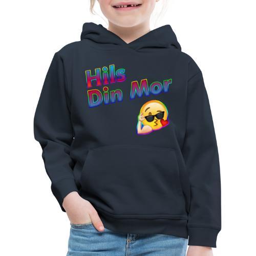 Hils Din Mor - Premium hættetrøje til børn