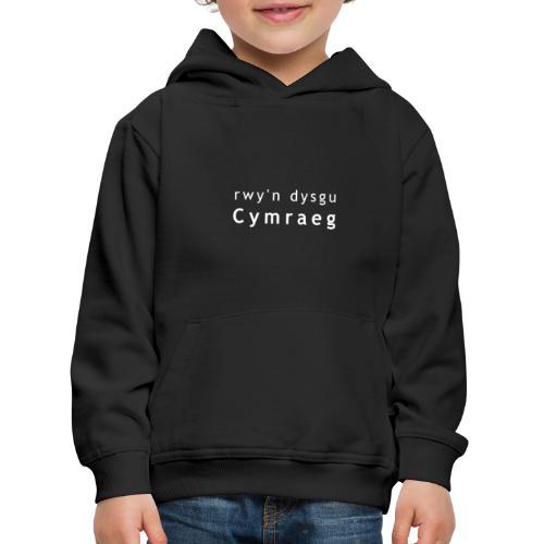 rwy'n dysgu Cymraeg - Kids' Premium Hoodie