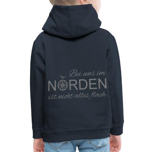 Bei uns im Norden ist nicht alles flach - Kinder Premium Hoodie